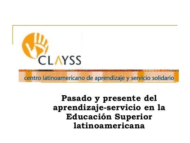 Pasado y presente del aprendizaje-servicio en la Educación Superior latinoamericana