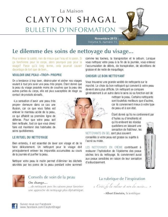 BULLETIN D'INFORMATION Novembre 2013 Volume 5, numéro 11  Le dilemme des soins de nettoyage du visage... Pour enlever la s...