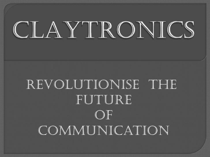 REVOLUTIONISE THE     FUTURE       OF COMMUNICATION