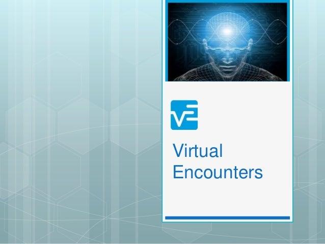 Virtual Encounters Presentation