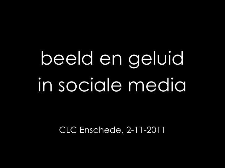 beeld en geluidin sociale media  CLC Enschede, 2-11-2011