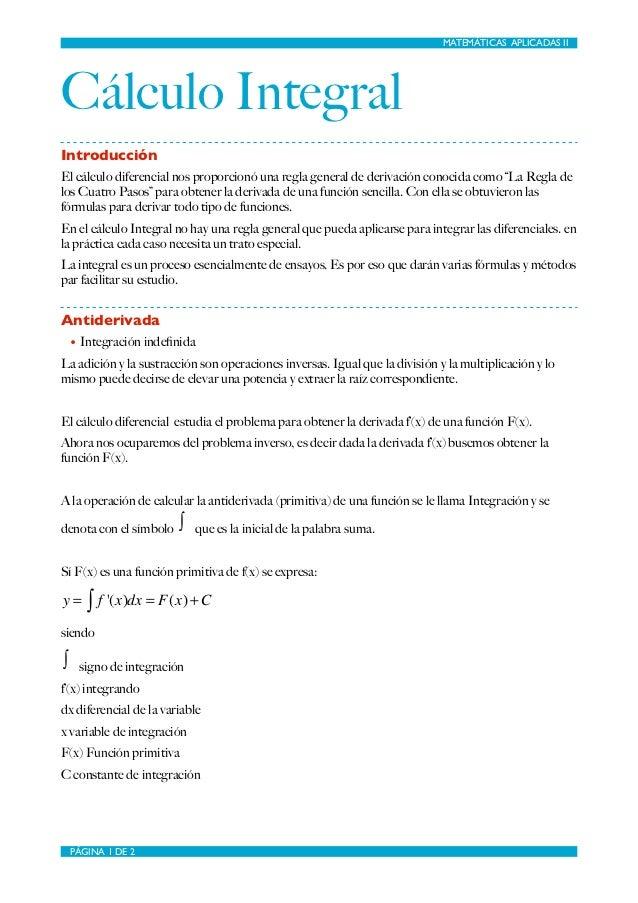 MATEMÁTICAS APLICADAS IICálculo IntegralIntroducciónEl cálculo diferencial nos proporcionó una regla general de derivación...
