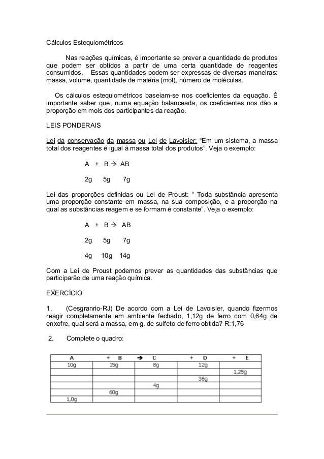 Cálculos Estequiométricos Nas reações químicas, é importante se prever a quantidade de produtos que podem ser obtidos a pa...