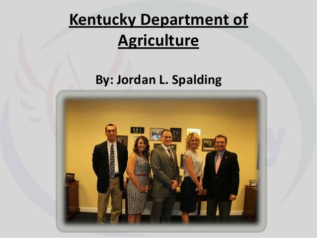 Kentucky Department of Agriculture By: Jordan L. Spalding