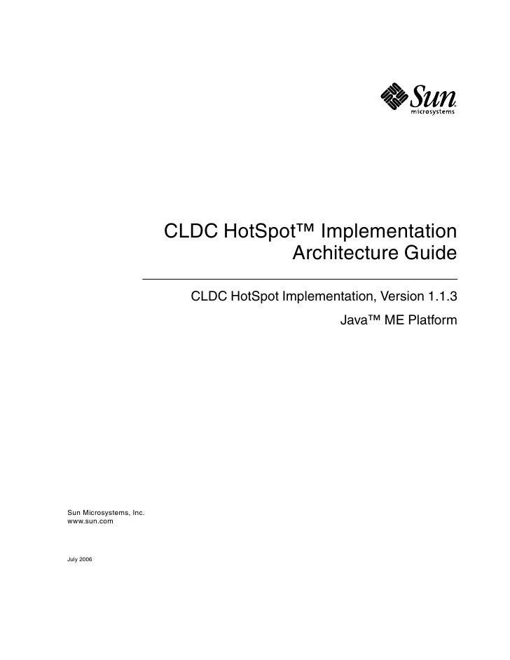 CLDC HotSpot™ Implementation                                     Architecture Guide                             CLDC HotSp...