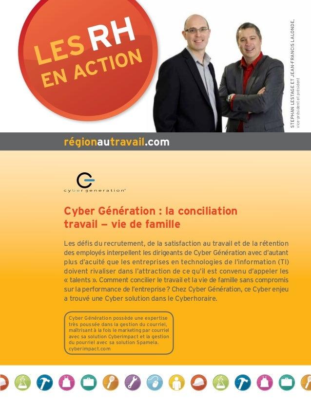 Les RHen actionrégionautravail.comStephanLestageetJean-FrancisLalondE,vice-présidentetprésidentCyber Génération: la conci...
