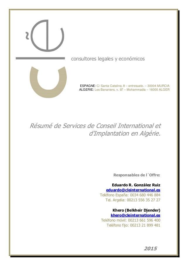 consultores legales y económicos Résumé de Services de Conseil International et d'Implantation en Algérie. Responsables de...
