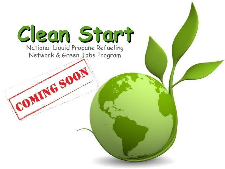 Clean Start National Liquid Propane Refueling Network & Green Jobs Program