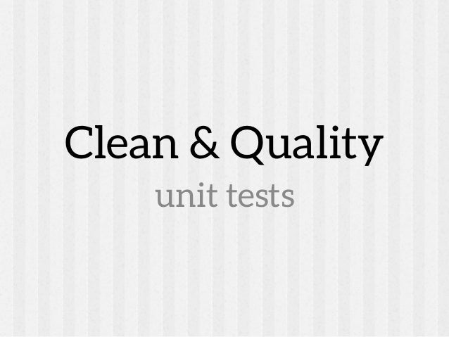 Clean & Quality   unit tests
