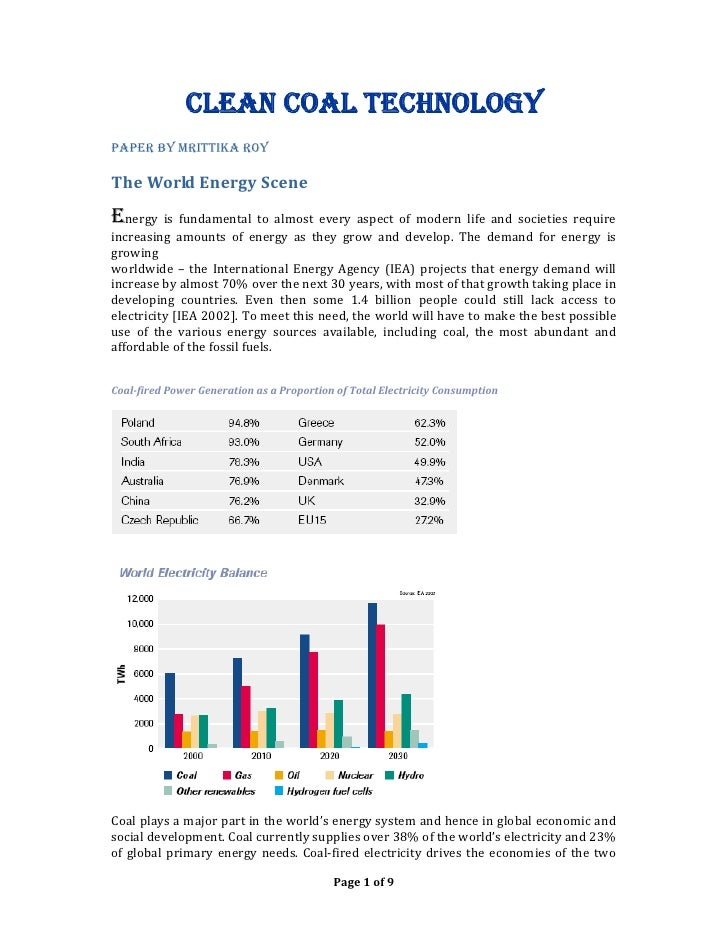 CLEAN COAL TECHNOLOGY PAPER BY MRITTIKA ROY  The World Energy Scene  Energy  is  fundamental  to  almost  every  aspect  o...