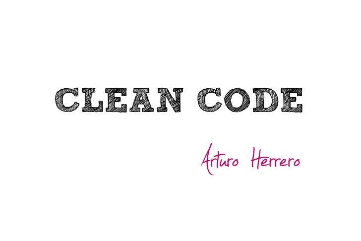 CLEAN CODE     Arturo Herrero
