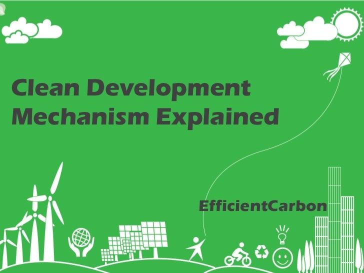 Clean DevelopmentMechanism Explained             EfficientCarbon