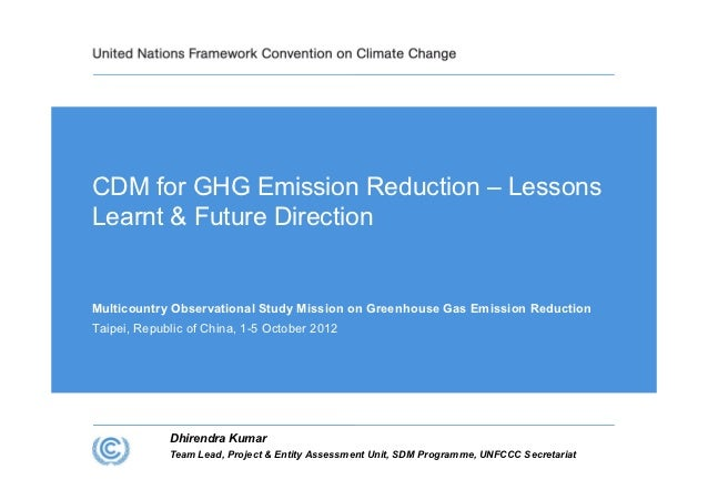 CDM for GHG Emission Reduction – LessonsLearnt & Future DirectionMulticountry Observational Study Mission on Greenhouse Ga...