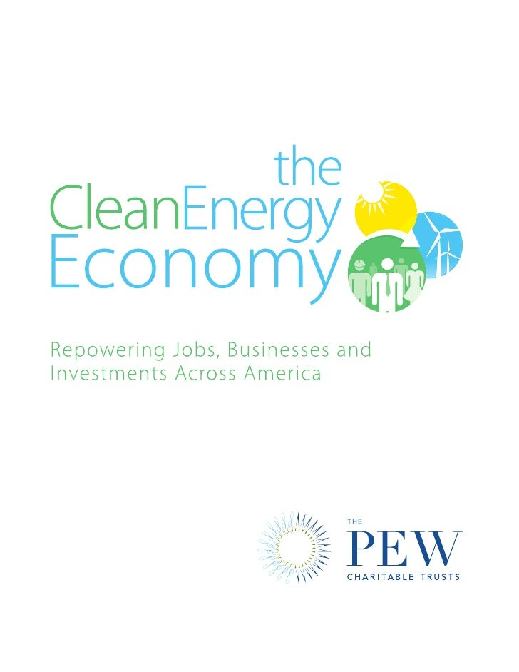 The Clean Energy Economy : Repowering Jobs, Businesses and Investments Across America, Pew Report