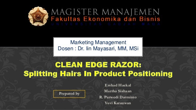 clean edge razor splitting hairs in product positioning solution Clean edge razor: splitting hairs in product positioning quelch, john a beckham,  positioning and communications strategy for a new weight loss drug.