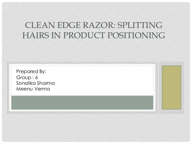 paramount clean edge razor Clean edge razor essays clean edge paramount's competitive position and the strategic life challenges for paramount's current products as well as for clean.