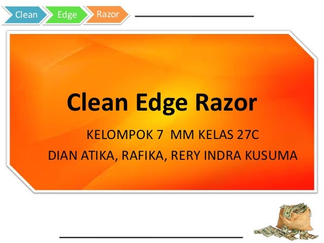 clean edge razor case That innovation is vital to continue success paramount has used technology to create an innovative razor, but wants to make sure that it is positioned.