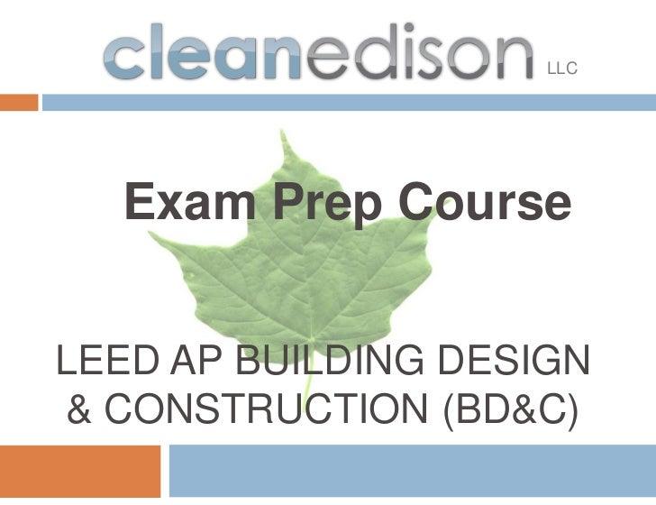 LLC  Exam Prep CourseLEED AP BUILDING DESIGN& CONSTRUCTION (BD&C)