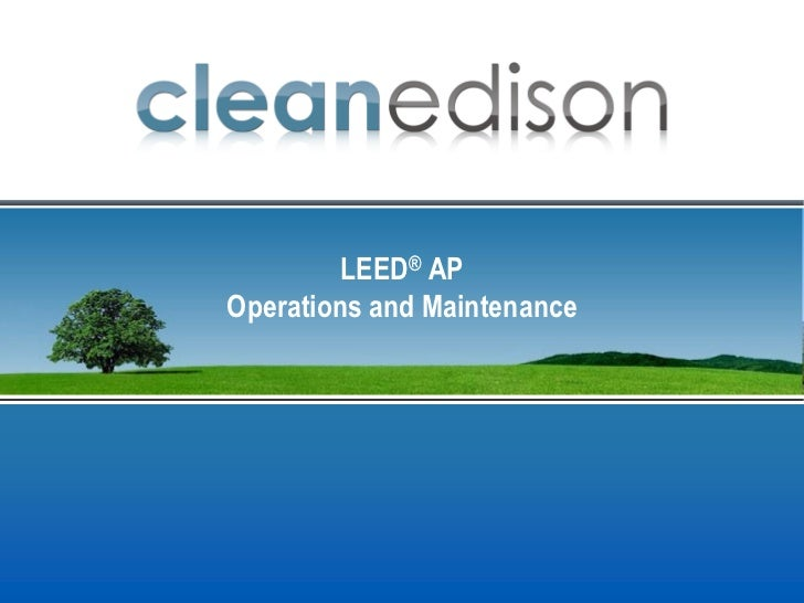 LEED® APOperations and Maintenance
