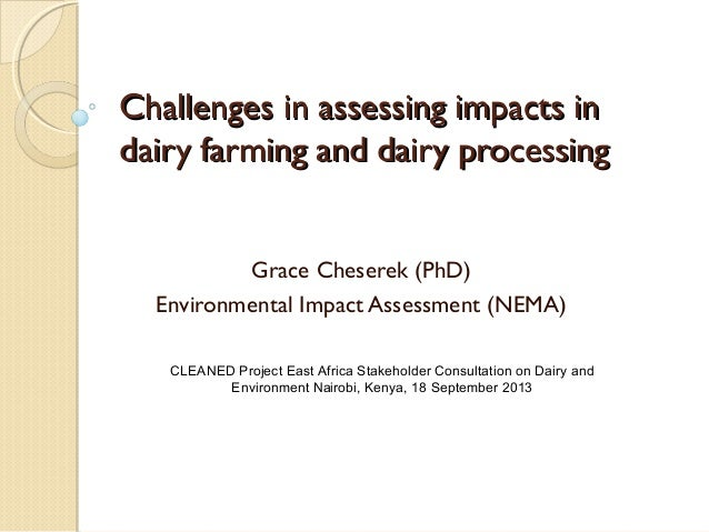 Challenges in assessing impacts inChallenges in assessing impacts in dairy farming and dairy processingdairy farming and d...