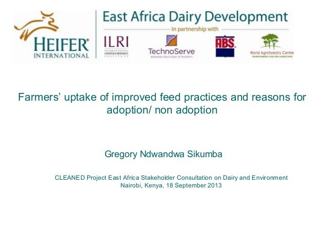 Farmers' uptake of improved feed practices and reasons for adoption/ non adoption Gregory Ndwandwa Sikumba CLEANED Project...