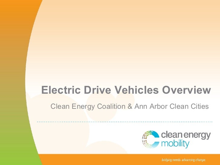 Electric Drive Vehicles Overview Clean Energy Coalition & Ann Arbor Clean Cities