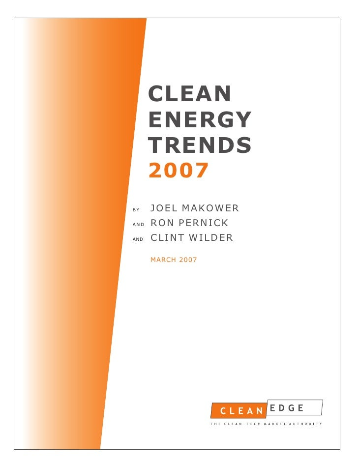 CLEAN       ENERGY       TRENDS       2007 BY    JOEL MAKOWER AND   RON PERNICK AND   CLINT WILDER        MARCH 2007