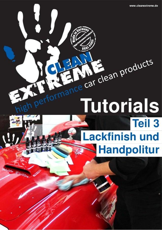www.cleanextreme.de  Tutorials Teil 3 Lackfinish und Handpolitur