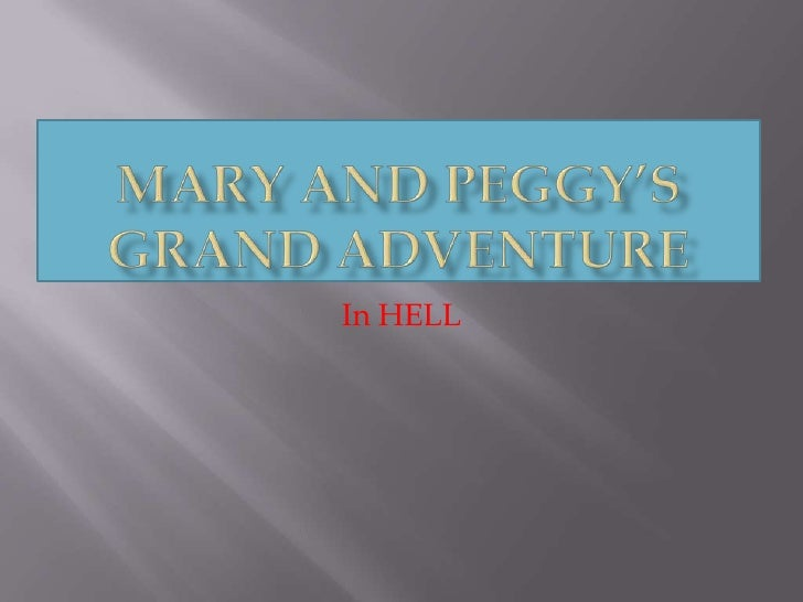 Mary and Peggy's Grand Adventure<br />In HELL<br />