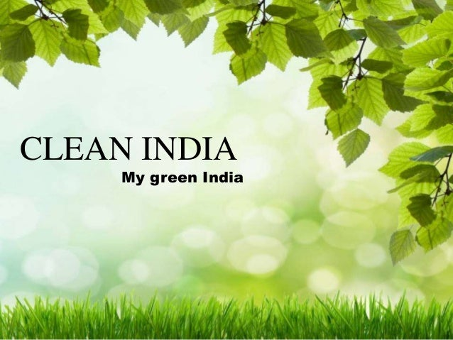 clean india green india The practice of treating organic waste at source is fast catching up these days lately, people have begun to understand the advantages of smaller e-processors which can process and reduce substantial volumes of the green waste of a given premises into small quantity of by-product which can be used to.