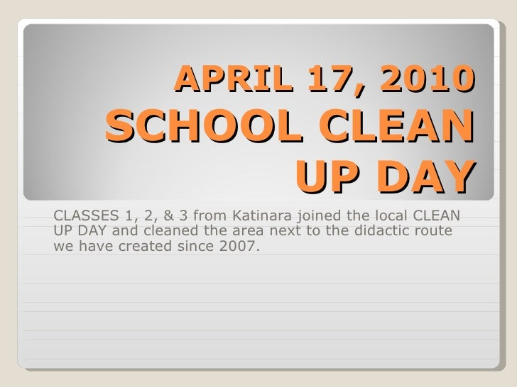 APRIL 17, 2010 SCHOOL CLEAN UP DAY CLASSES 1, 2, & 3 from Katinara joined the local CLEAN UP DAY and cleaned the area next...