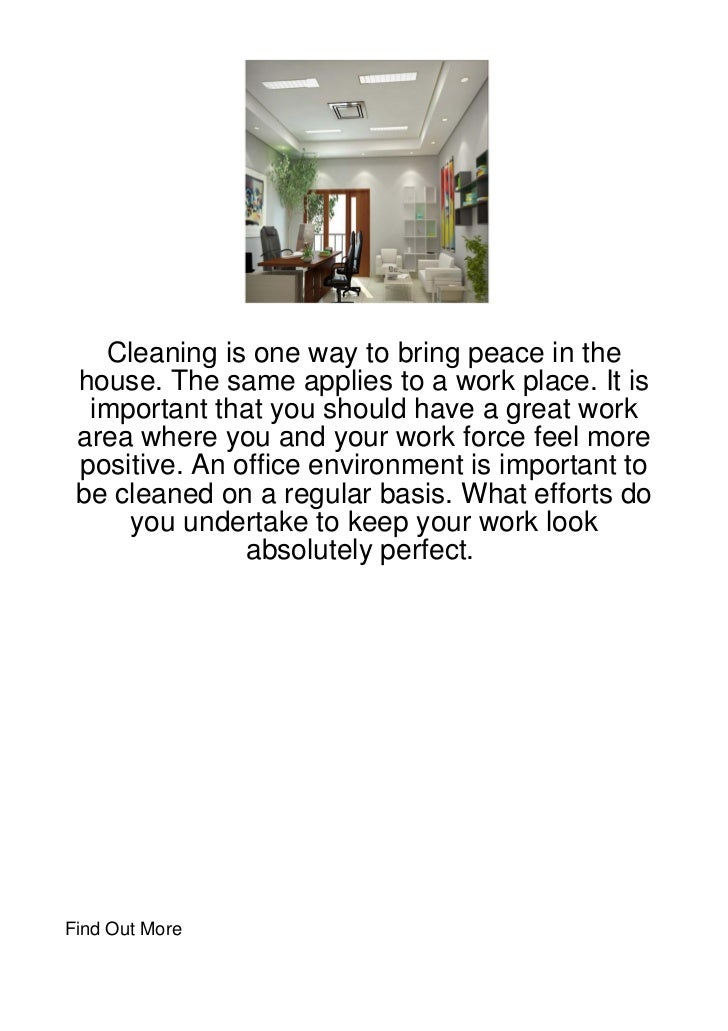 Cleaning is one way to bring peace in the house. The same applies to a work place. It is  important that you should have a...