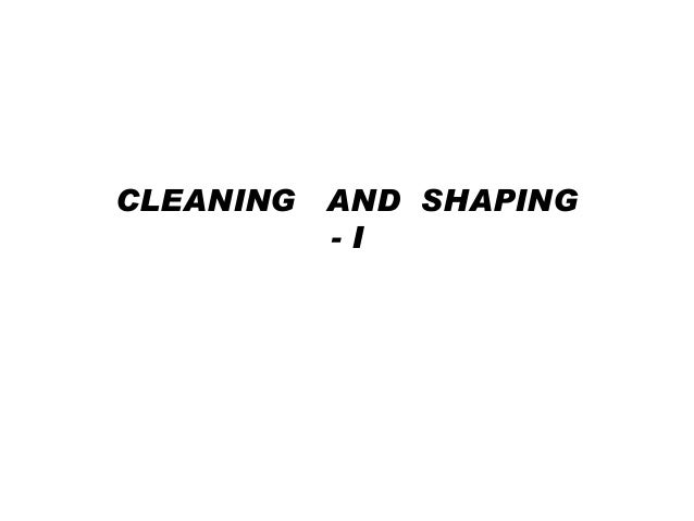 CLEANING AND SHAPING -I