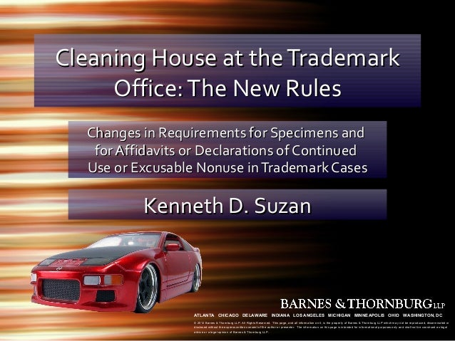 Cleaning House at the Trademark     Office: The New Rules  Changes in Requirements for Specimens and   for Affidavits or D...