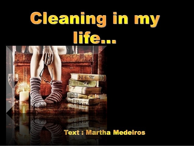 """I was needing to do a housecleaning in me. .. throw away some unwantedthrow away some unwanted thoughts,thoughts, remove ..."
