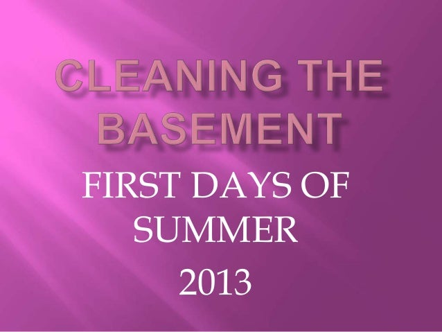 Cleaning The Basement - Summer 2013