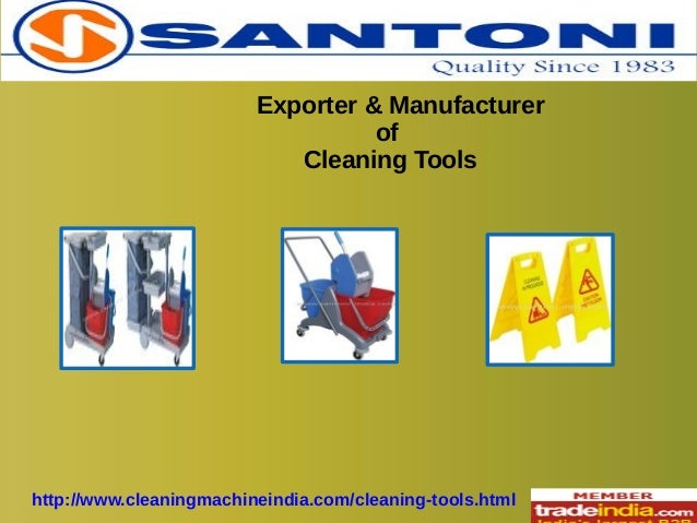 Exporter & Manufacturer of Cleaning Tools  http://www.cleaningmachineindia.com/cleaning-tools.html