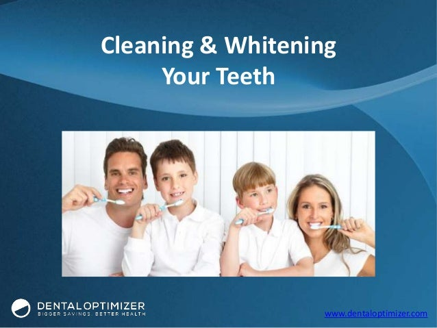 Cleaning & Whitening Your Teeth  www.dentaloptimizer.com