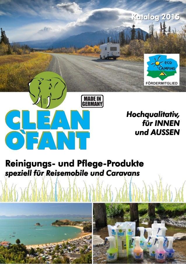 Reinigungs- und Pflege-Produkte speziell für Reisemobile und Caravans Hochqualitativ, für INNEN und AUSSEN Katalog 2015