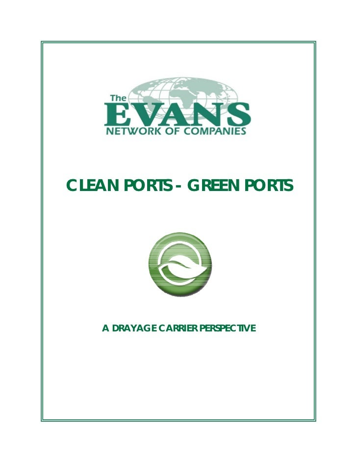 CLEAN PORTS - GREEN PORTS         A DRAYAGE CARRIER PERSPECTIVE
