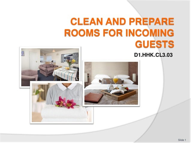 CLEAN AND PREPARE ROOMS FOR INCOMING GUESTS D1.HHK.CL3.03 Slide 1