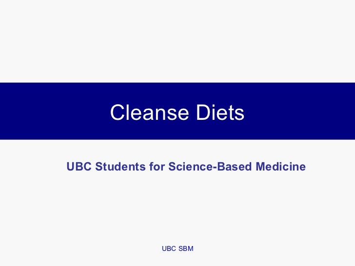 Cleanse DietsUBC Students for Science-Based Medicine               UBC SBM