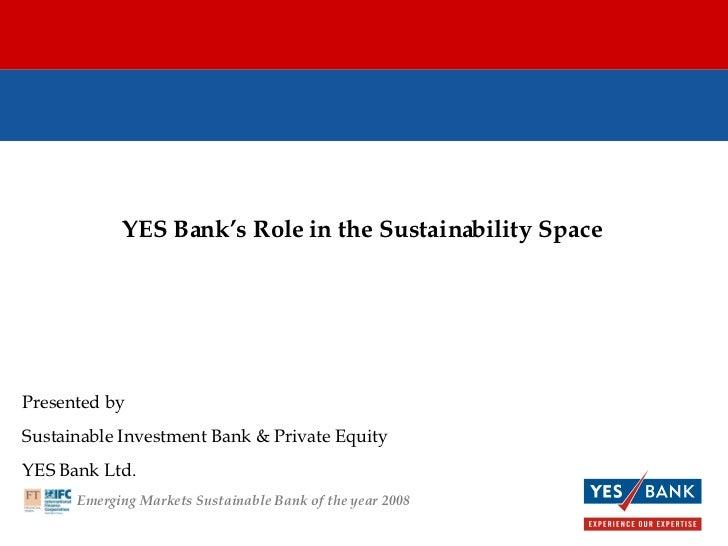 Yes Bank - CleanTech SIG Mumbai - Aug 30, 2008