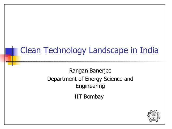 Prof. Rangan Banerjee - CleanTech SIG Mumbai