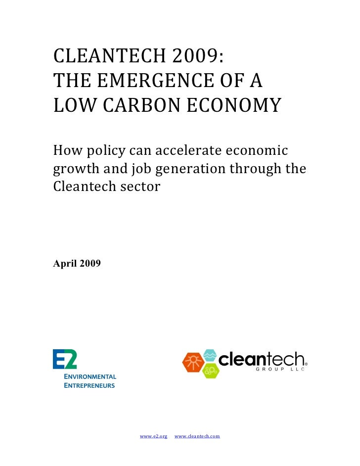 CLEANTECH 2009:  THE EMERGENCE OF A  LOW CARBON ECONOMY   How policy can accelerate economic  growth and job generation th...