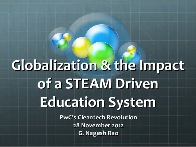 Globalization & the Impact   of a STEAM Driven    Education System       PwC's Cleantech Revolution           28 November ...