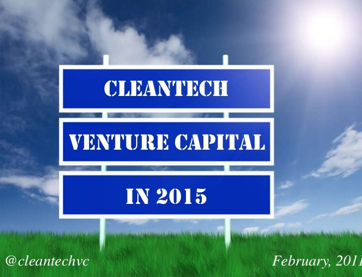 Cleantech<br />Venture Capital<br />In 2015<br />February, 2011<br />@cleantechvc<br />