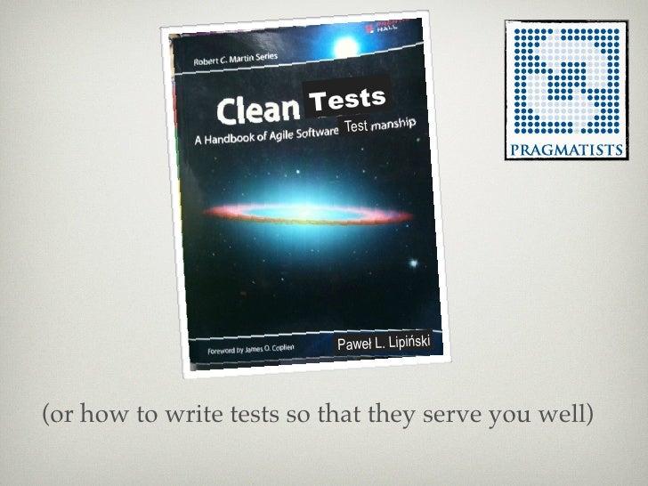 Tests                             Test                                Paweł L. Lipiński    (or how to write tests so that ...