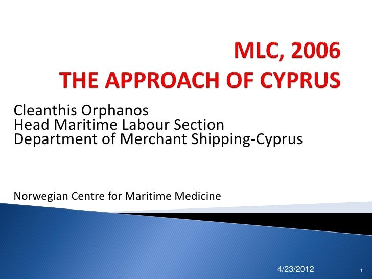 Cleanthis OrphanosHead Maritime Labour SectionDepartment of Merchant Shipping-CyprusNorwegian Centre for Maritime Medicine...