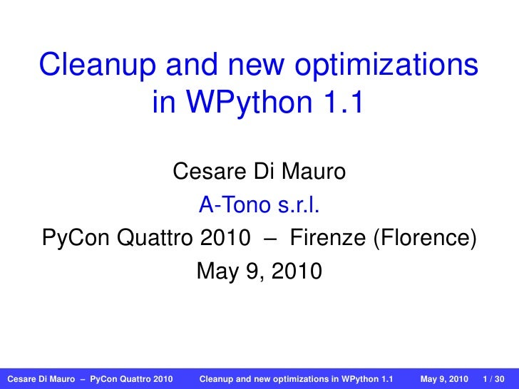 Cleanup and new optimizations              in WPython 1.1                    Cesare Di Mauro                      A-Tono s...